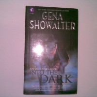 Gena Showalter - Into The Dark (Rahasia Kegelapan)