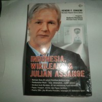 Indonesia, Wikileaks & Julian Assange oleh Hendri F. Isnaeni