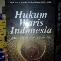 Hukum Waris Indonesia dalam Perspektif Islam, Adat & BW