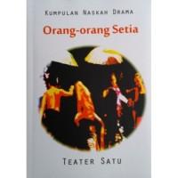 Teater Satu, Orang-orang Setia, Kumpulan Naskah Drama - Ori