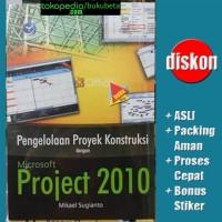 Pengelolaan Proyek Konstruksi dengan Microsoft Project 2010 - Mikael S