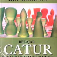 BARU Buku Belajar Catur Dari Grand Master Dunia . Bey Magethi