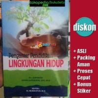 Pengantar Pendidikan Lingkungan Hidup - Daryanto, Agung Suprihatin