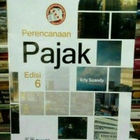 Perencanaan Pajak Edisi 6 By. Erly Suandy