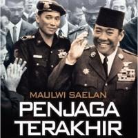 Maulwi Saelan: Penjaga Terakhir Soekarno