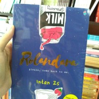 Novel Rolandara : Please, Come Back To Me ( Intan Zs )