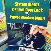 BUKU SISTEM ALARM CENTRAL DOOR LOCK DAN POWER WINDOW MOBIL ik