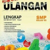 SUPER BANK SOAL ULANGAN SMP KELAS VII LENGKAP SEMESTER 1 DAN 2