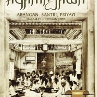 Agama Jawa: Abangan, Santri, Priyayi Dalam Kebudayaan Jawa (Cet. III)