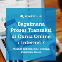 Bagaimana Proses Transaksi Di Dunia Online