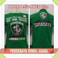 kaos oblong Persebaya rindu juara Surabaya bonek combed 20s