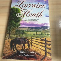 Novel : Texas Destiny (Cinta Tak Bersyarat) - Lorraine Heat
