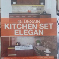 BUKU 45 DESAIN KITCHEN SET ELEGAN - DINI CAHYA PUTRI DKK