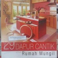 BUKU 29 DAPUR CANTIK UNTUK RUMAH MUNGIL - GRIYA KREASI