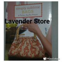 Buku Import Cara Membuat Tas (Inggris) - Simply Sublime Bags (English)