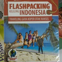 Flashpacking Keliling Indonesia ( Traveling Gaya Koper Otak Ransel)
