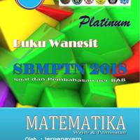 Buku Wangsit Matematika Wajib & Peminatan SBMPTN 2018 Platinum