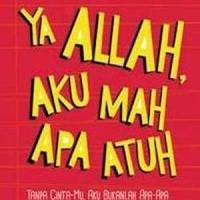 YA ALLAH AKU MAH APA ATUH oleh @NASHIHATKU