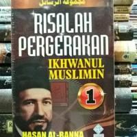 BUKU RISALAH PERGERAKAN IKHWANUL MUSLIMIN 1 HASAN AL BANNA
