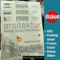 Arsitektur, Bentuk, Ruang dan Tatanan, Edisi Ketiga - Francis D.K.
