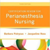 Certification Review For Perianesthesia Nursing: 3ed