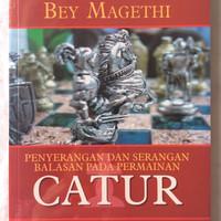 Penyerangan Dan Serangan Balasan Pada Permainan Catur - Bey Magethi