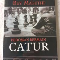 Pedoman Bermain Catur - Bey Magethi