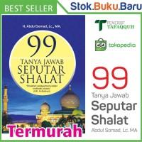 Buku 99 Tanya Jawab Seputar Shalat, Ust Abdul Somad, Lc. MA