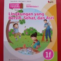 Tematik Terpadu 1F Lingkungan yang bersih, sehat dan asri SD/MI Kelas