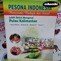 Pesona Indonesia (Pariwisata, Budaya dan Sosial) : Pulau Kalimantan