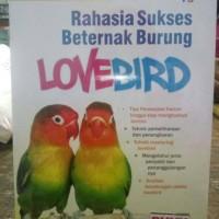 BUKU ORIGINAL RAHASIA SUKSES BETERNAK BURUNG LOVEBIRD SISKA DEWI wd