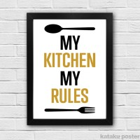 Pigura Hiasan Dinding Dapur - My Kitchen My Rules - Poster Quote Unik