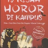 13 KISAH HOROR DI KAMPUS DAN CERITA-CERITA SUPER HOROR