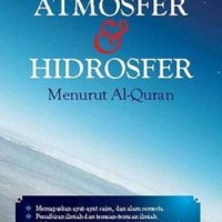 KUPAS TUNTAS ATMOSFER & HIDROSFER MENURUT AL-QURAN G.0 B14 81902