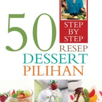 50 Resep Dessert Pilihan / Sisca Soewitomo