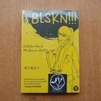 BLSKN!!! : CATATAN KECIL WARTAWAN CENTIL oleh DETI MEGA P