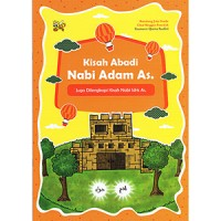 KISAH ABADI NABI ADAM AS ( JUGA DILENGKAPI KISAH NABI IDRIS AS)