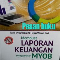 Buku Membuat Laporan Keuangan Menggunakan MYOB Versi 19.6 Paidi