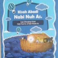 Kisah Abadi NABI NUH As.