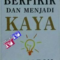 Berpikir dan Menjadi (Think and Grow Rich) Kaya NAPOLEON HILL
