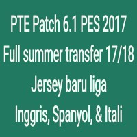 PTE Patch 6.1 PES 2017 Full summer transfer