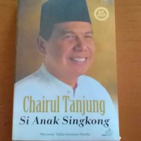 Buku Biografi : Chairul Tanjung - Si Anak Singkong