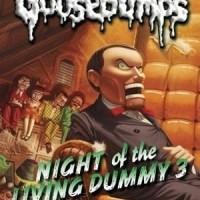Night of the Living Dummy 3 (Classic Goosebumps #26)