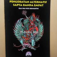 Pengobatan Alternatif Sapta Kanda Empat - buku bali hindu