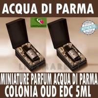 MINIATURE PARFUM ACQUA DI PARMA COLONIA OUD EDC FOR MEN 5ML ORIIGNAL