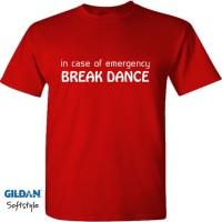 kaos shirt funny lucu in case of emergency