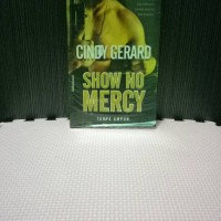 CINDY GERARD - SHOW NO MERCY