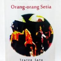 Orang-orang Setia, Kumpulan Naskah Drama -Teater Satu-