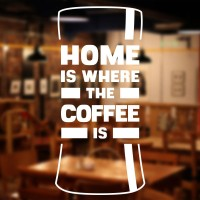 Wall Sticker Home Is Where Coffee Kaca Dinding Rumah Cafe Resto Stiker