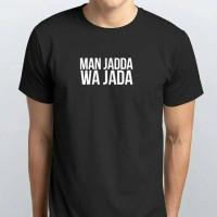 Kaos Dakwah Man Jadda Wajada